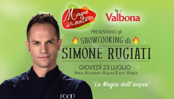 Valbona Events - La magia dell'acqua | Showcooking di Simone Rugiati